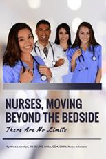 Nurses, Moving Beyond the Bedside