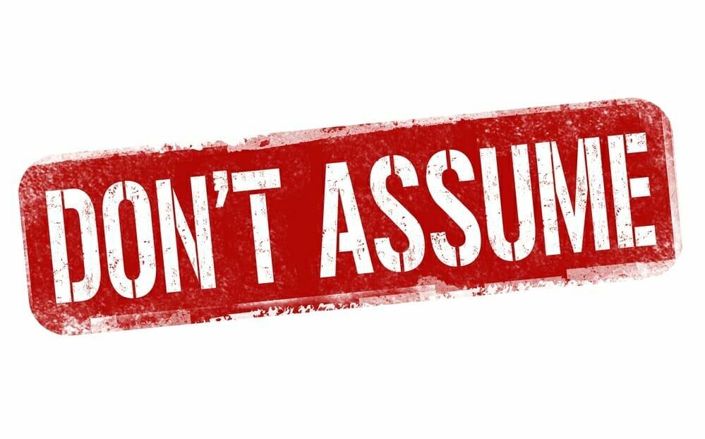 Don't Assume
