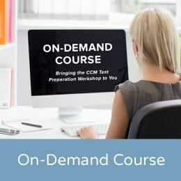 On-Demand CCM Prep Course