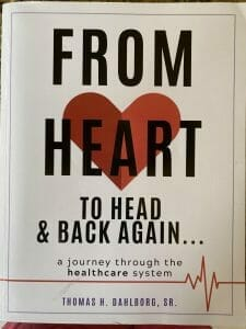 A Book Review: From Heart to Head & Back Again: A Journey Through the Healthcare System by Thomas H. Dahlborg, Sr. 5